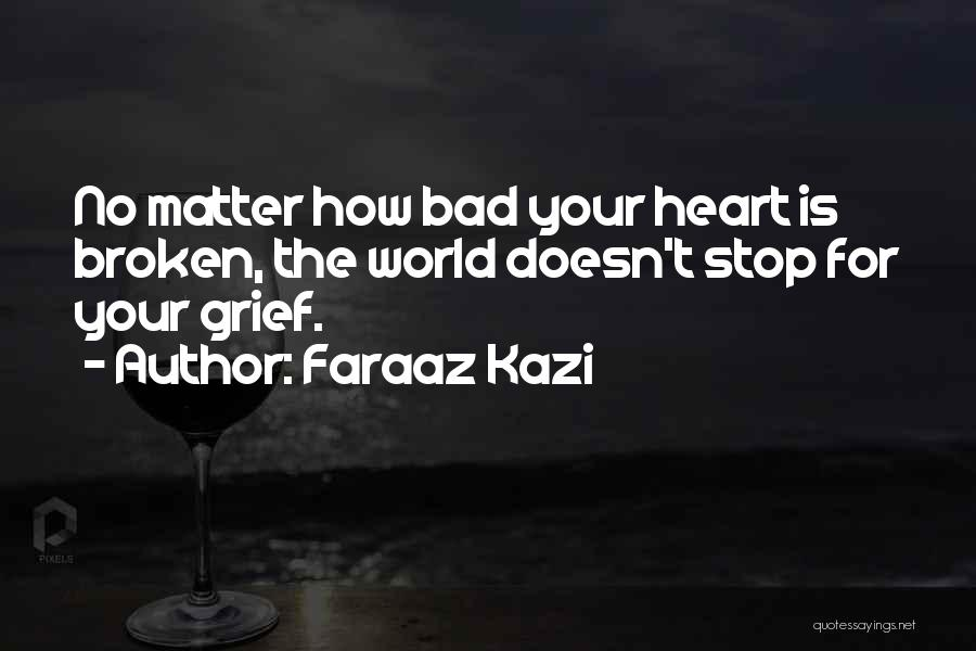 Broken Love Quotes By Faraaz Kazi