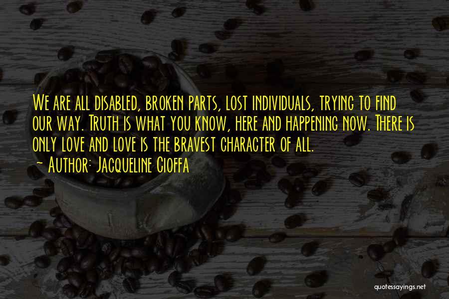 Broken Love Quotes By Jacqueline Cioffa