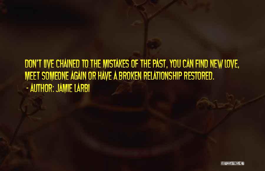 Broken Love Quotes By Jamie Larbi