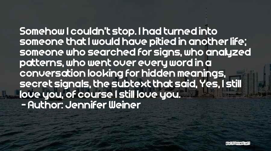 Broken Love Quotes By Jennifer Weiner