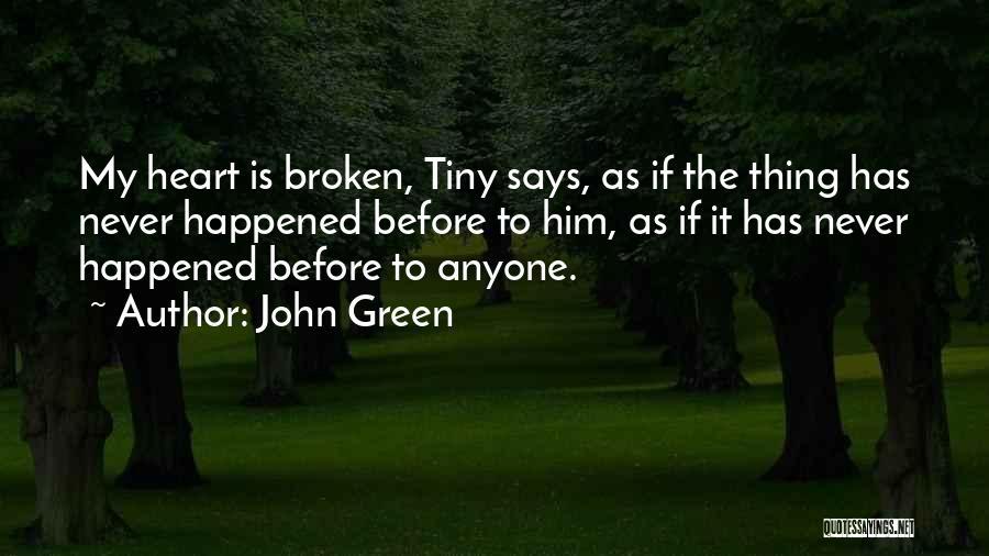 Broken Love Quotes By John Green