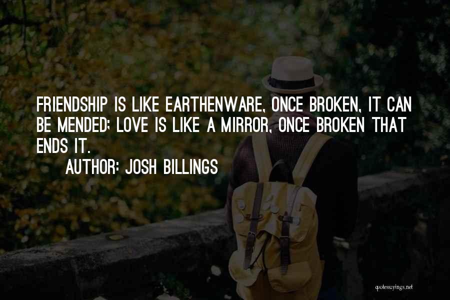 Broken Love Quotes By Josh Billings