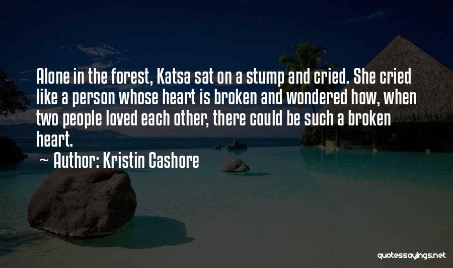 Broken Love Quotes By Kristin Cashore