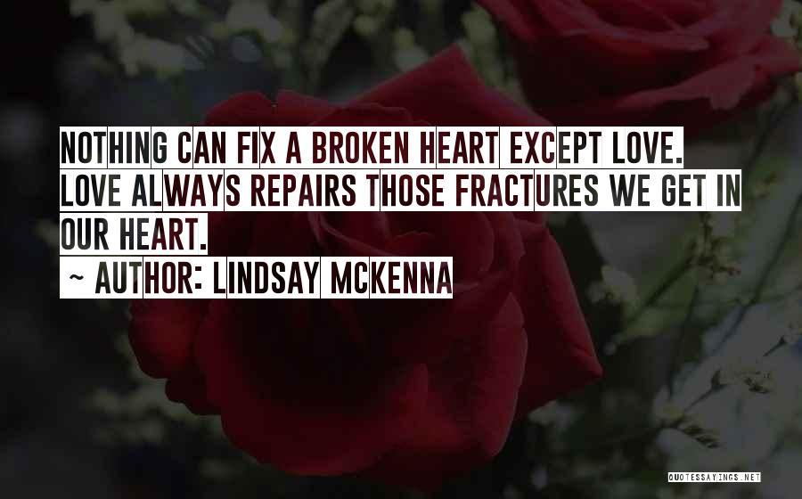 Broken Love Quotes By Lindsay McKenna