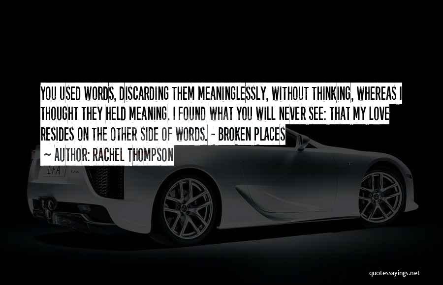 Broken Love Quotes By Rachel Thompson