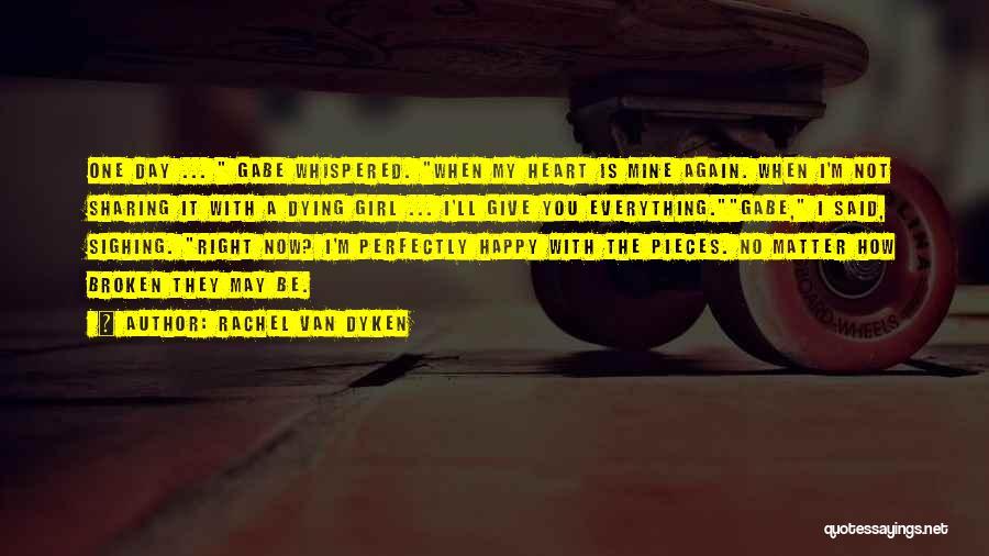 Broken Love Quotes By Rachel Van Dyken