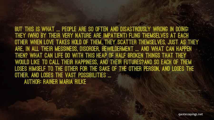 Broken Love Quotes By Rainer Maria Rilke