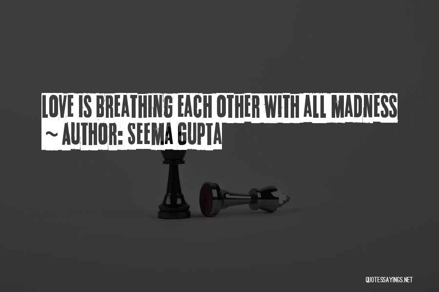 Broken Love Quotes By Seema Gupta