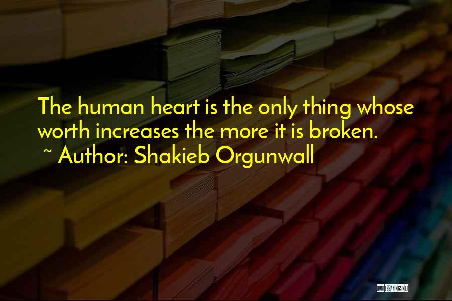 Broken Love Quotes By Shakieb Orgunwall