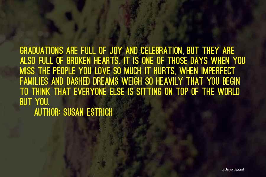 Broken Love Quotes By Susan Estrich