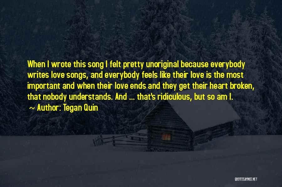Broken Love Quotes By Tegan Quin