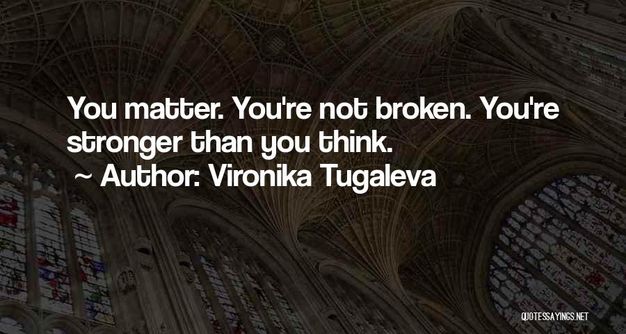 Broken Love Quotes By Vironika Tugaleva