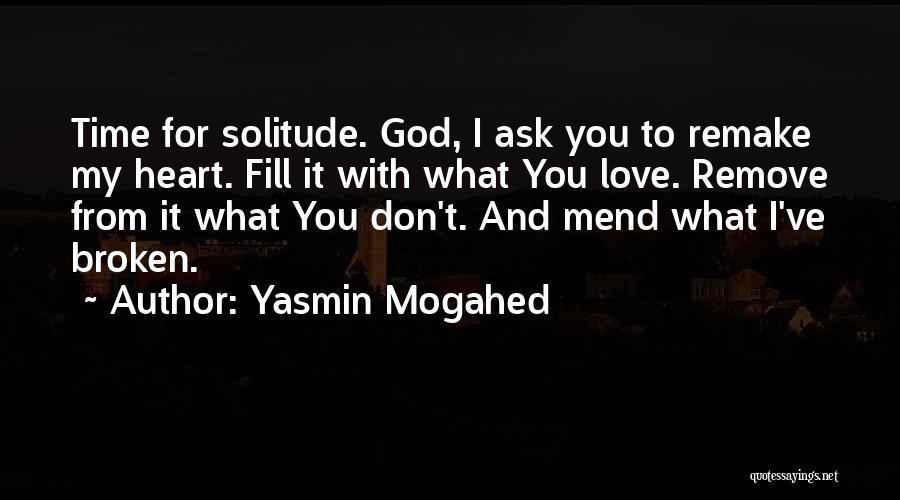 Broken Love Quotes By Yasmin Mogahed