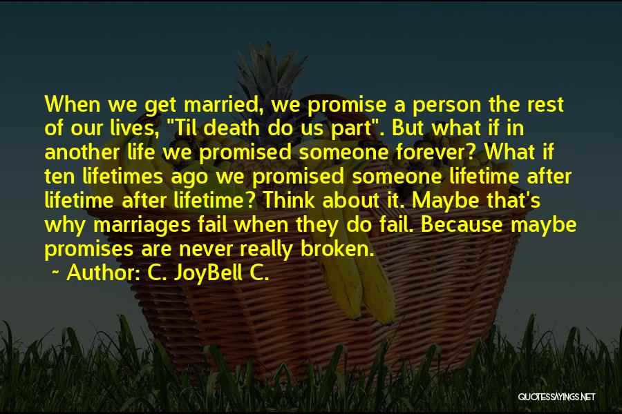 Broken Married Life Quotes By C. JoyBell C.