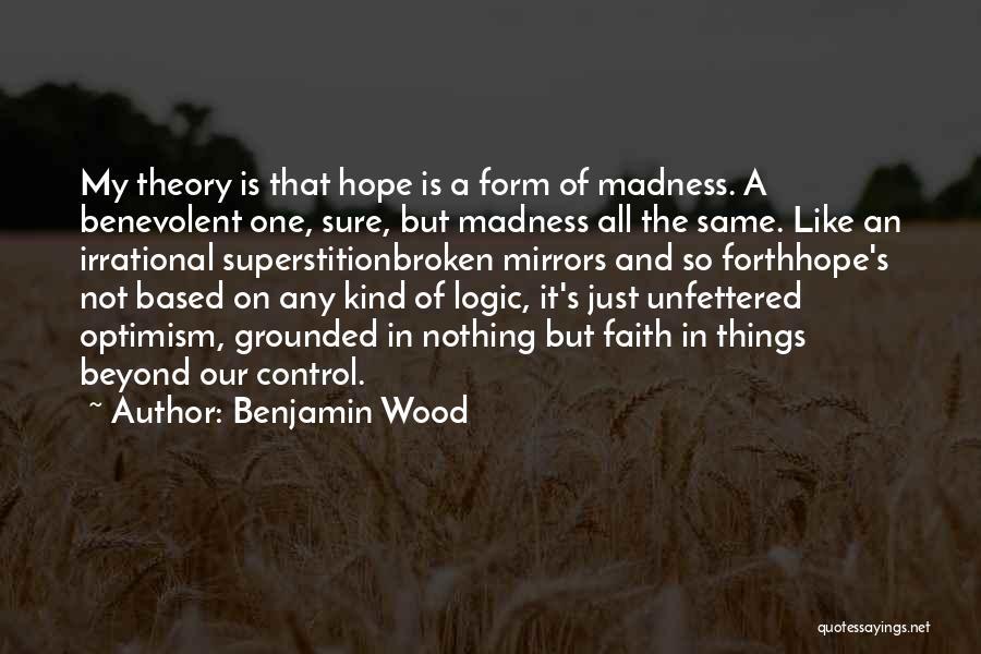 Broken Mirrors Quotes By Benjamin Wood