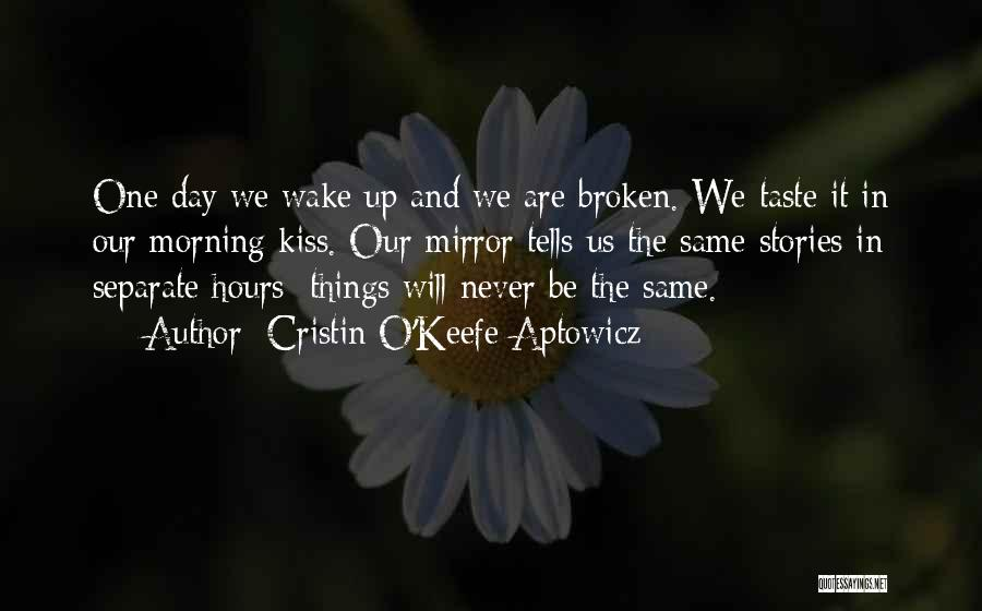 Broken Mirrors Quotes By Cristin O'Keefe Aptowicz