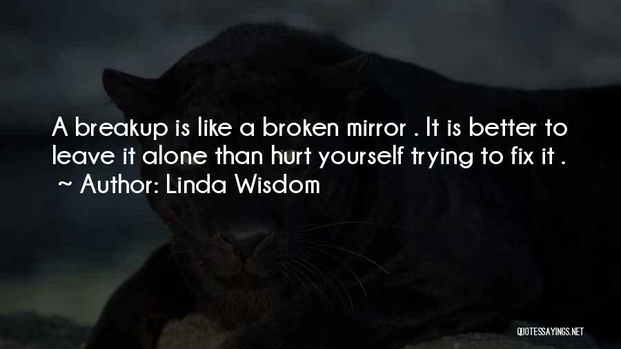 Broken Mirrors Quotes By Linda Wisdom