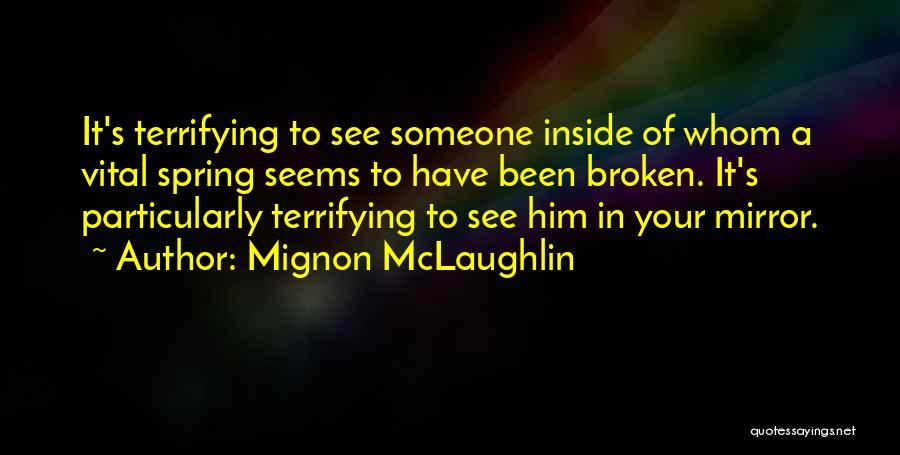 Broken Mirrors Quotes By Mignon McLaughlin