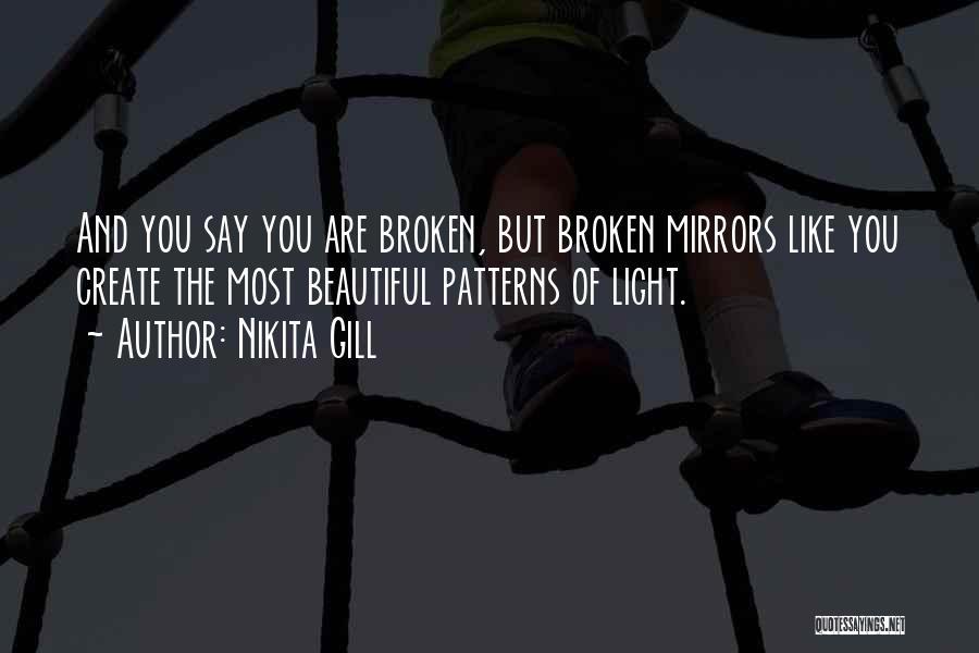 Broken Mirrors Quotes By Nikita Gill