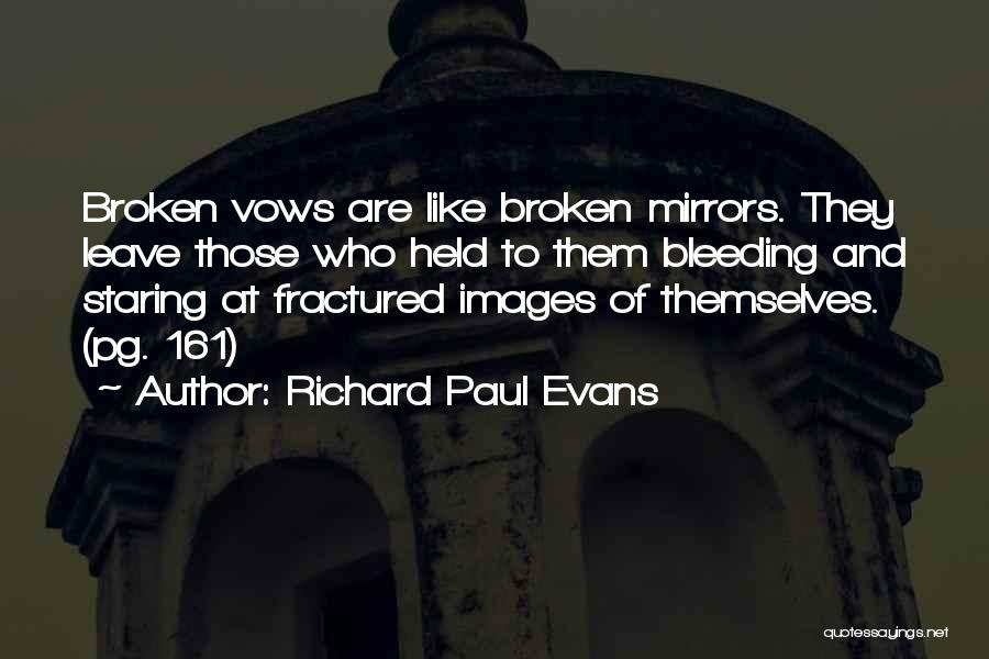 Broken Mirrors Quotes By Richard Paul Evans
