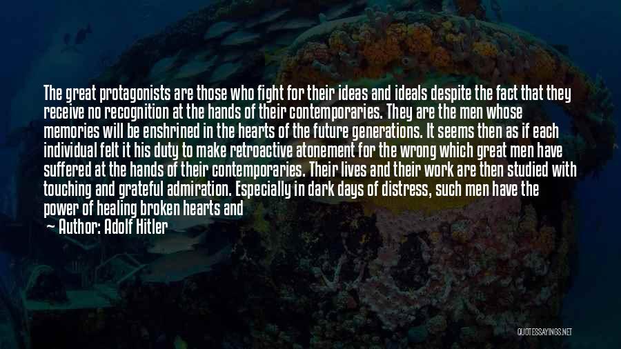 Broken Spirit Quotes By Adolf Hitler