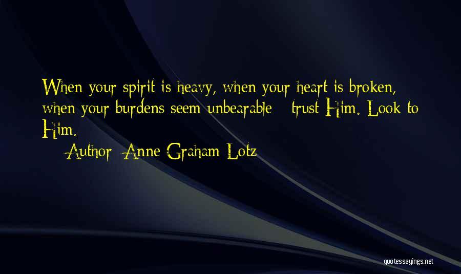 Broken Spirit Quotes By Anne Graham Lotz