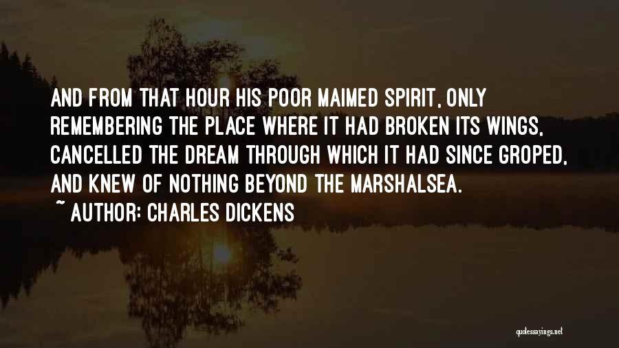 Broken Spirit Quotes By Charles Dickens