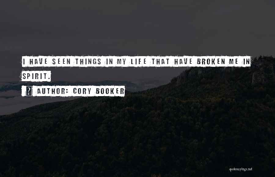 Broken Spirit Quotes By Cory Booker