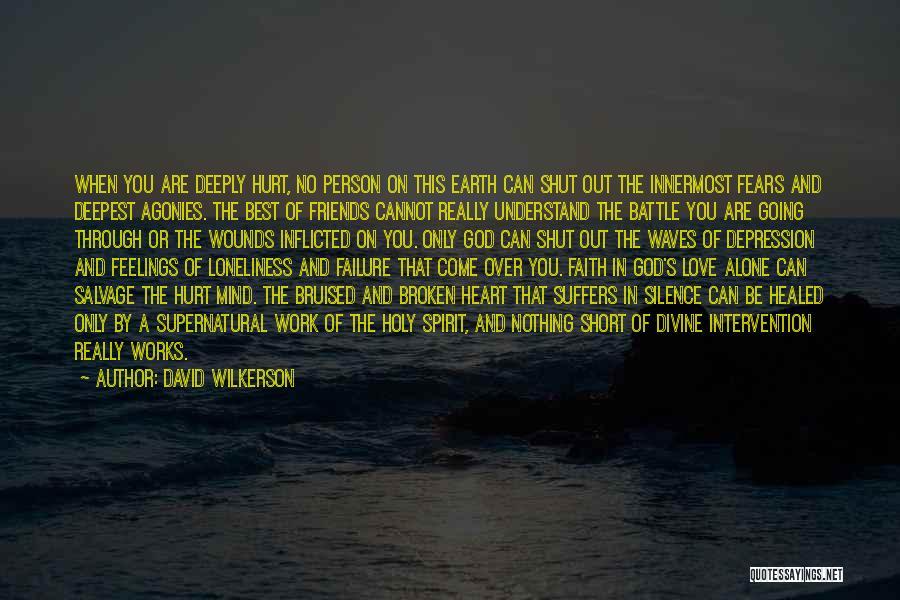Broken Spirit Quotes By David Wilkerson
