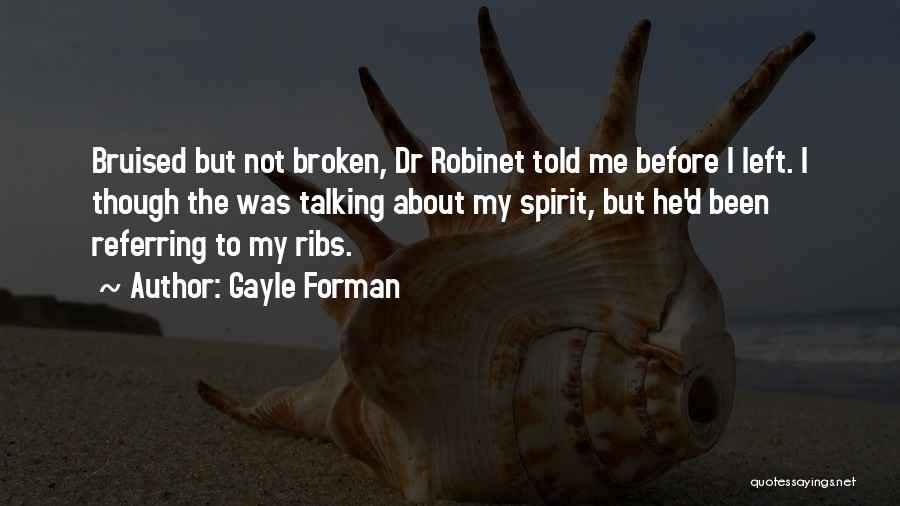 Broken Spirit Quotes By Gayle Forman