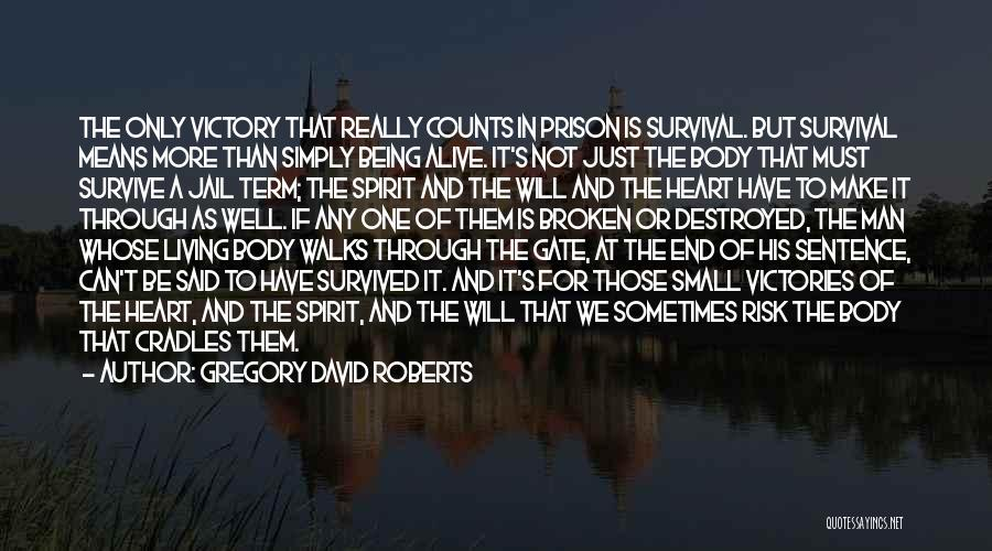 Broken Spirit Quotes By Gregory David Roberts