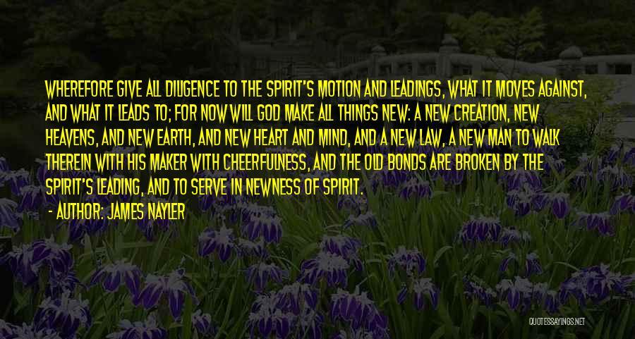 Broken Spirit Quotes By James Nayler