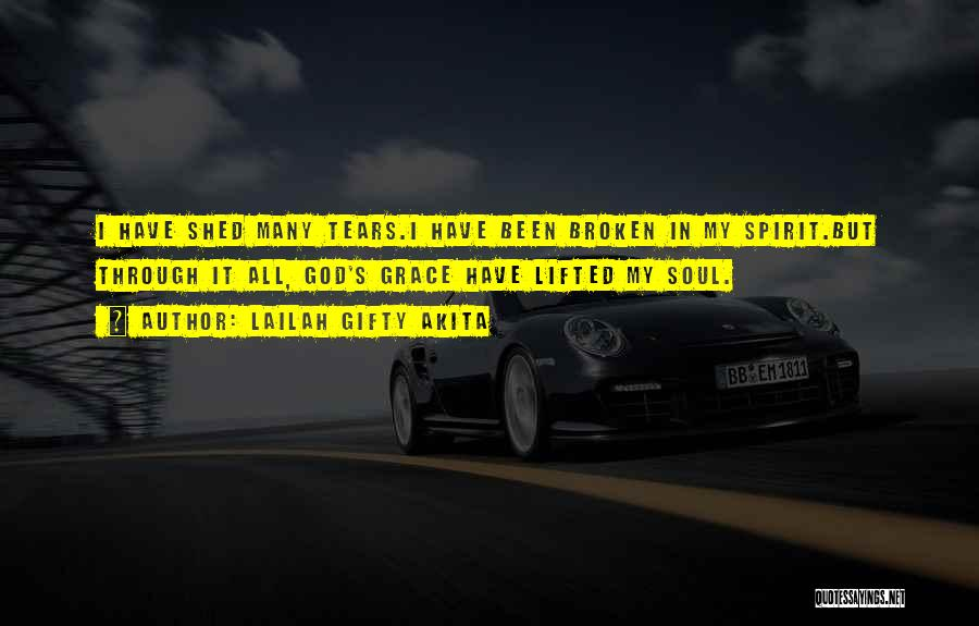 Broken Spirit Quotes By Lailah Gifty Akita