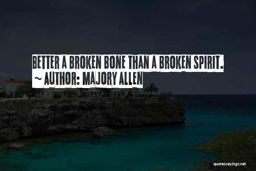Broken Spirit Quotes By Majory Allen