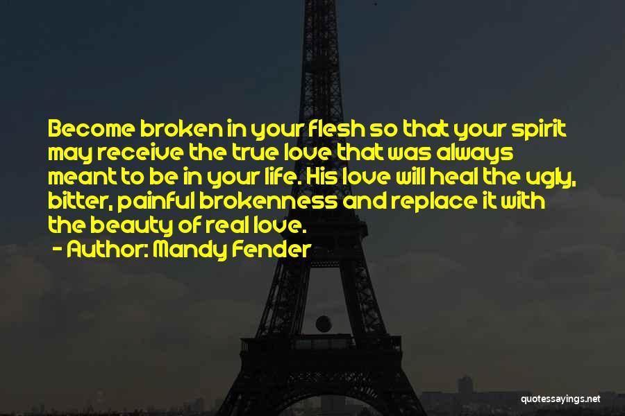 Broken Spirit Quotes By Mandy Fender