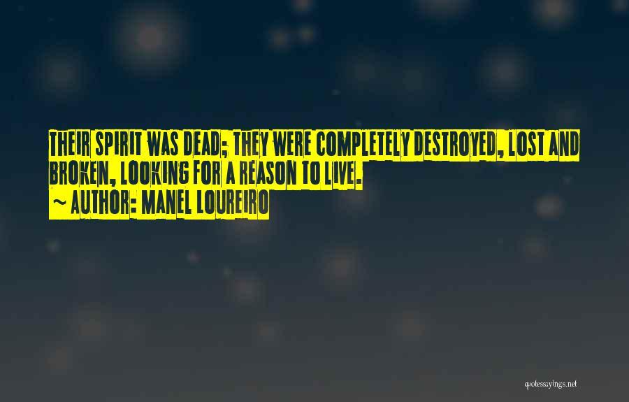 Broken Spirit Quotes By Manel Loureiro