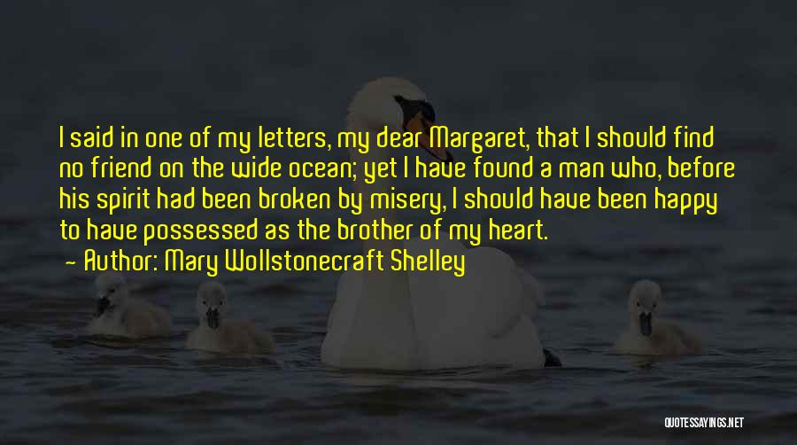 Broken Spirit Quotes By Mary Wollstonecraft Shelley