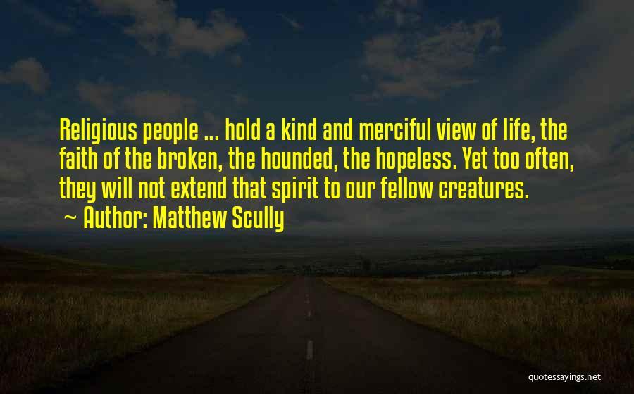 Broken Spirit Quotes By Matthew Scully
