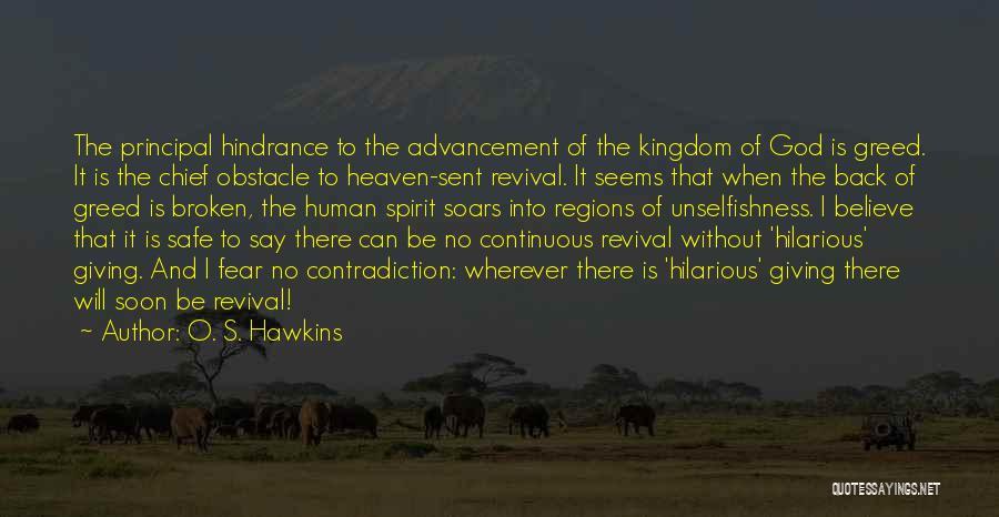 Broken Spirit Quotes By O. S. Hawkins