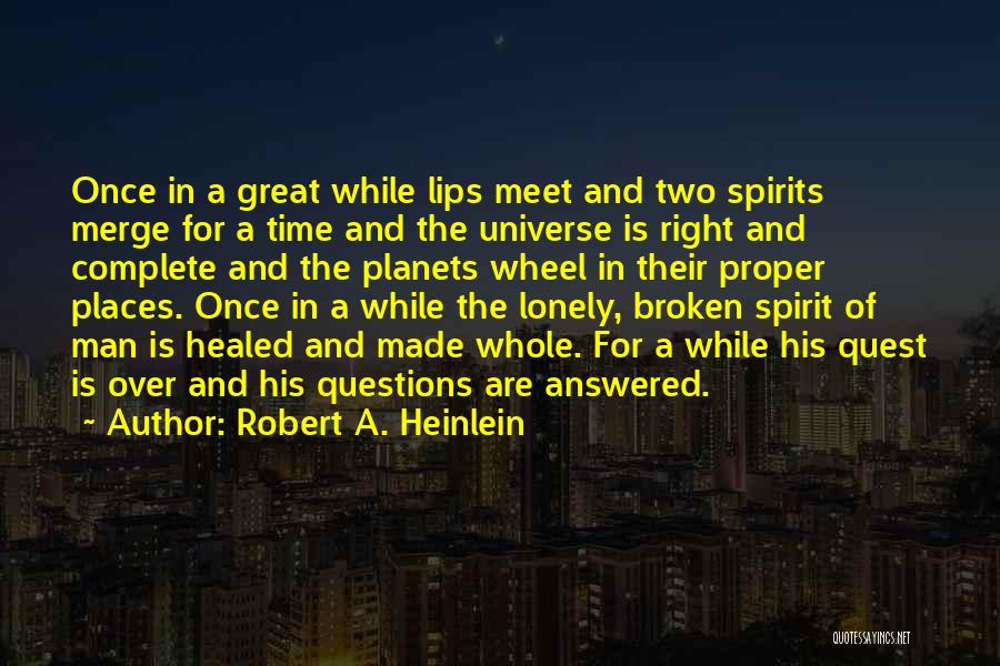 Broken Spirit Quotes By Robert A. Heinlein