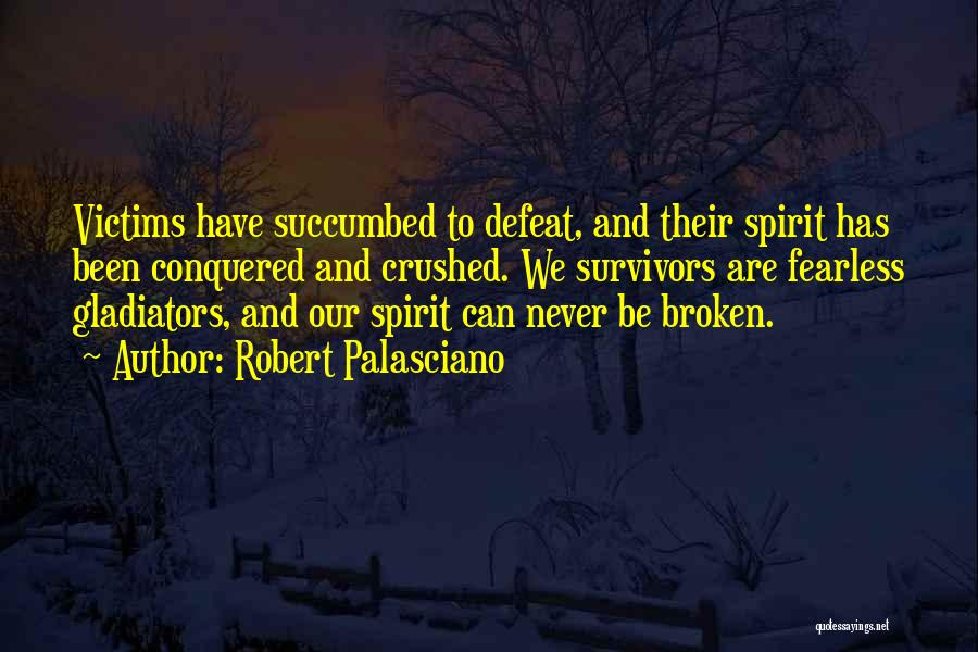 Broken Spirit Quotes By Robert Palasciano