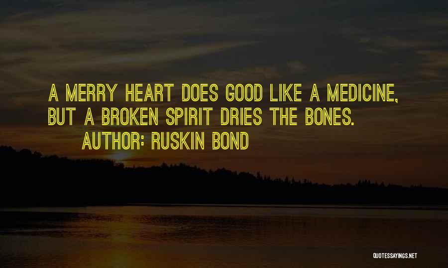 Broken Spirit Quotes By Ruskin Bond