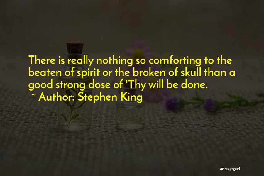 Broken Spirit Quotes By Stephen King