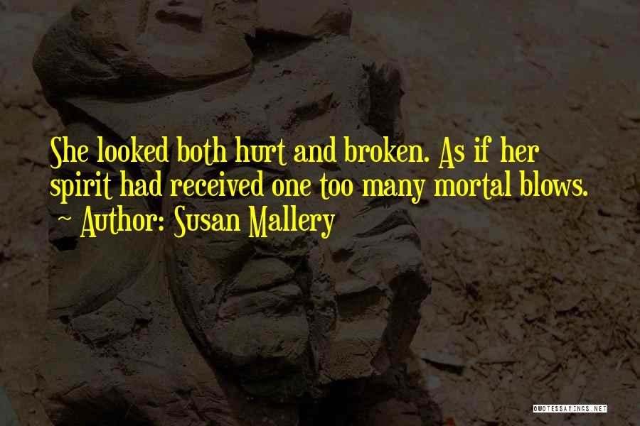 Broken Spirit Quotes By Susan Mallery