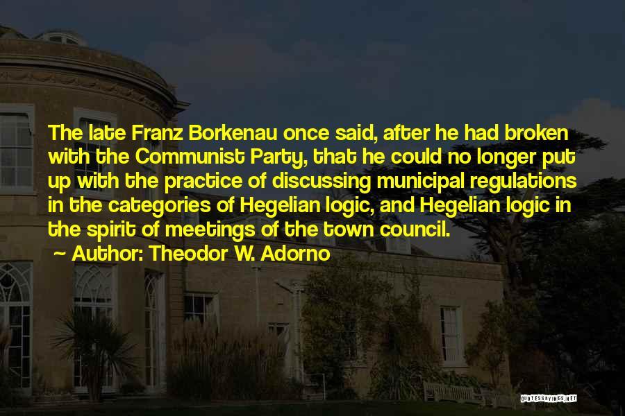 Broken Spirit Quotes By Theodor W. Adorno