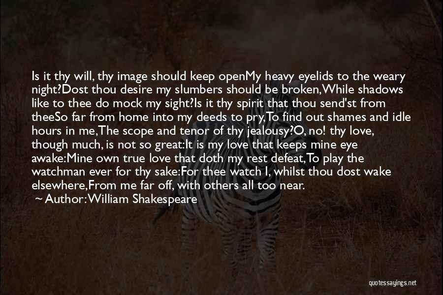 Broken Spirit Quotes By William Shakespeare