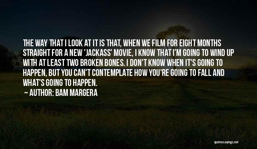 Broken Up With Quotes By Bam Margera