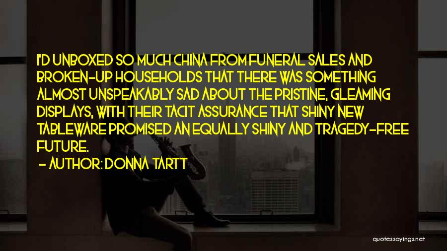 Broken Up With Quotes By Donna Tartt