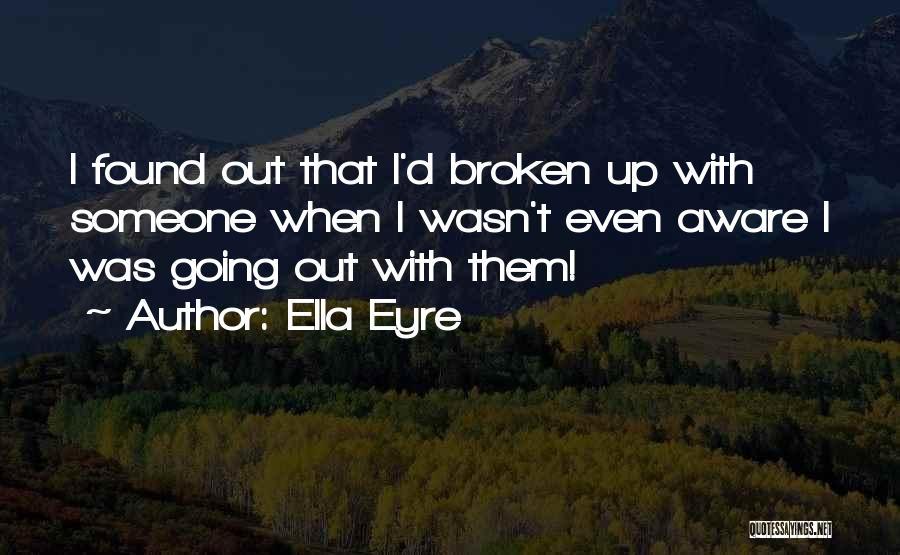 Broken Up With Quotes By Ella Eyre