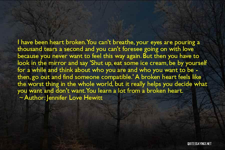 Broken Up With Quotes By Jennifer Love Hewitt
